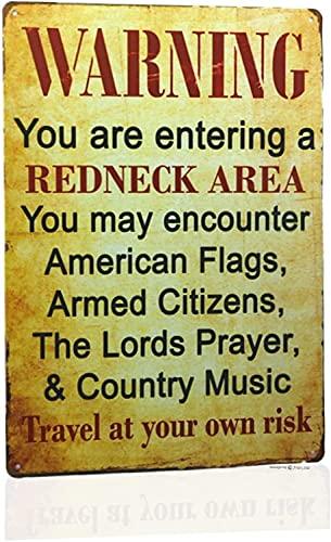 JINKAIRUI Cartel de lata con texto en inglés 'Warning You Are Entering A Redneck Area', metal vintage, aceite de gas, para hombre, cueva/garaje, placa de decoración de pared Shabby Chic