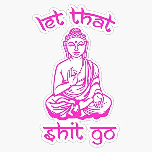 EMC Graphics Buddha Says Let That Shit Go Sticker Decal Vinyl Bumper Sticker Decal Waterproof 5'