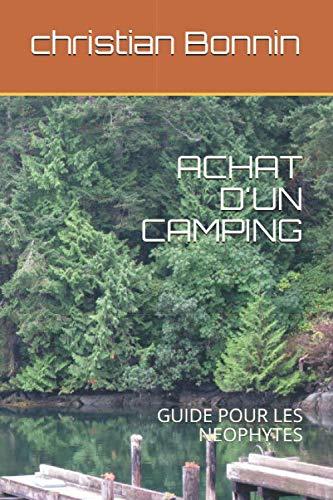 ACHAT D'UN CAMPING: GUIDE POUR LES NEOPHYTES