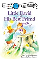 Little David and His Best Friend (Zonderkidz I Can Read!, Level 1: Little David)