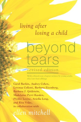 Beyond Tears: Living After Losing a Child,  Revised Edition (Dealing With The Death Of A Child)