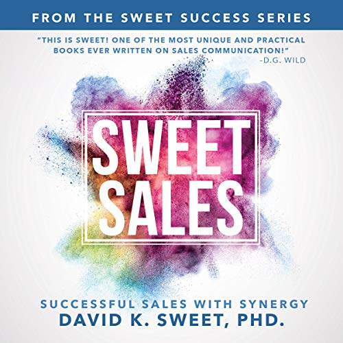 Sweet Sales: Successful Sales with Synergy audiobook cover art