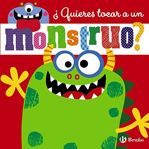 ¿Quieres tocar a un monstruo? (Castellano - A Partir De 0 Años - Proyecto De 0 A 3 Años - Libros Sensoriales)