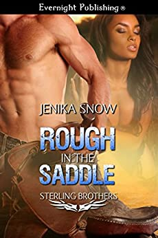 Rough in the Saddle (The Sterling Brothers Book 1) by [Jenika Snow]