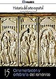 Ornamentación y orfebrería del románico (Historia del Arte Español nº 15)