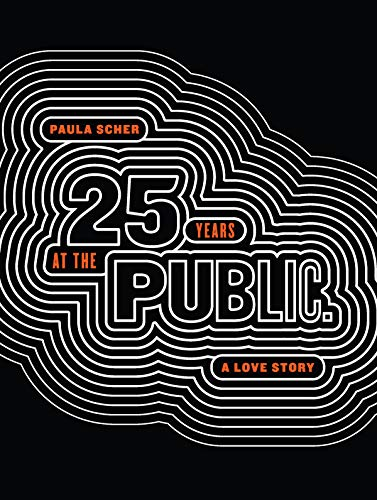 Paula Scher: Twenty-Five Years at the Public: A Love Story (English Edition)