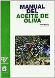 Manualdelaceitedeoliva (Industrias Alimentarias) (Spanish Edition)