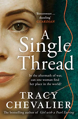 A Single Thread: The stunning and emotional historical novel from the Sunday Times bestselling author of The Girl with the Pearl Earring by [Tracy Chevalier]