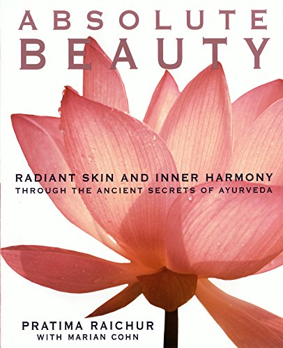 Absolute Beauty: Radiant Skin and Inner Harmony Through the Ancient Secrets of...