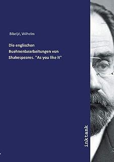 Die englischen Buehnenbearbeitungen von Shakespeares. As you like it