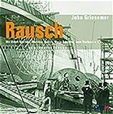 John Griesemer: Rausch