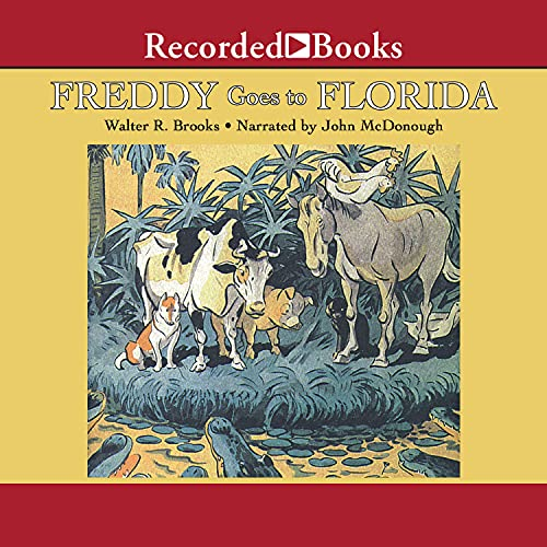 Freddy Goes to Florida Audiobook By Walter Brooks cover art