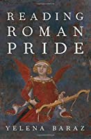 Reading Roman Pride (Emotions of the Past)