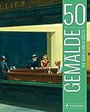 50 Gemälde, die man kennen sollte (50, die man kennen sollte..., Band 3)
