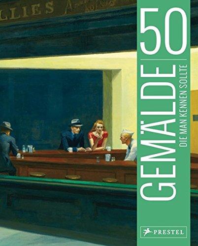 50 Gemälde, die man kennen sollte (50, die man kennen sollte..., Band 7)
