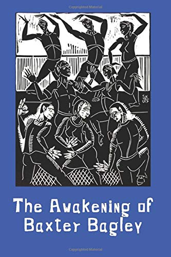 The Awakening of Baxter Bagley