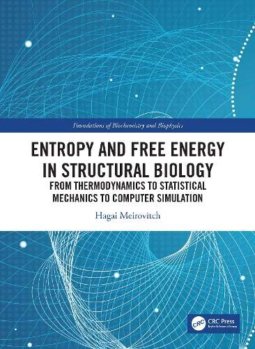 Compare Textbook Prices for Entropy and Free Energy in Structural Biology: From Thermodynamics to Statistical Mechanics to Computer Simulation Foundations of Biochemistry and Biophysics 1 Edition ISBN 9780367406929 by Meirovitch, Hagai