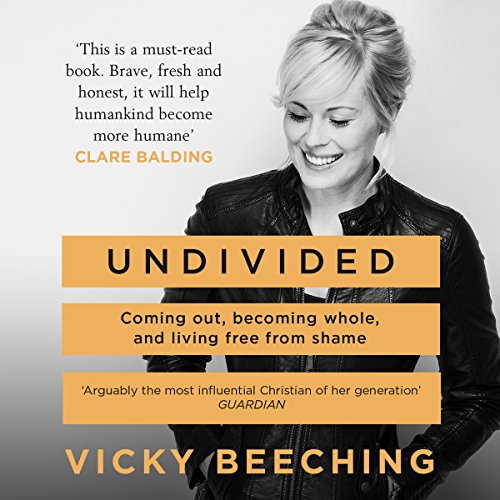 Undivided: Coming Out, Becoming Whole, and Living Free from Shame cover art