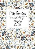 Mis Recetas Favoritas: Tamaño XL - Espacio para foto - Cuaderno para recetas de cocina - Recetario de cocina en blanco - Libreta para recetas de cocina (Cuadernos Recetas)