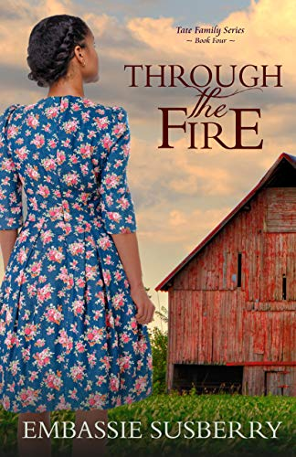 Through the Fire (Tate Family Book 4) by [Embassie Susberry]