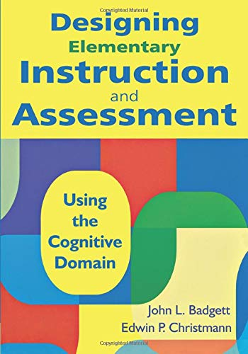 Designing Elementary Instruction and Assessment: Using the Cognitive Domain