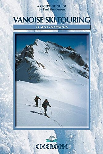 Download Vanoise Ski Touring: 11 Selected Routes (Cicerone Winter and Ski Mountaineering) Idioma Inglés