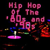 Hip Hop of the '80s & '90s (Re-Recorded / Remastered Versions)
