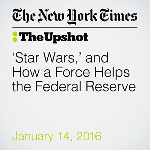 'Star Wars,' and How a Force Helps the Federal Reserve audiobook cover art