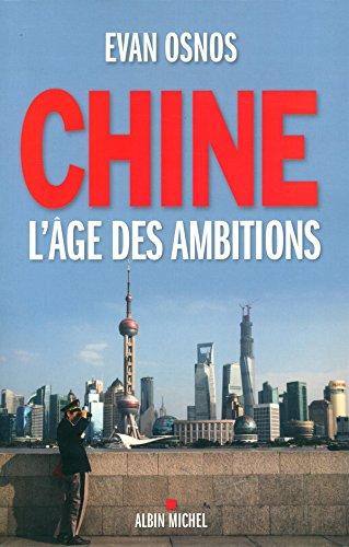 Chine, l'âge des ambitions