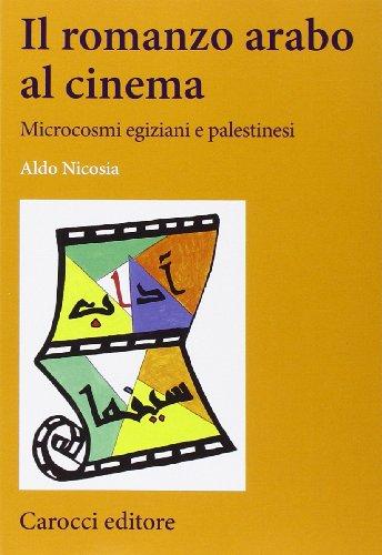 Il romanzo arabo al cinema. Microcosmi egiziani e palestinesi