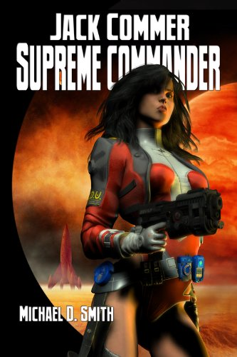Book: Jack Commer, Supreme Commander by Michael D. Smith