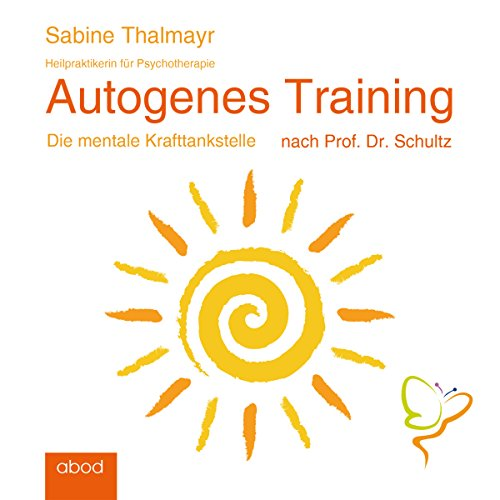 Autogenes Training: Die mentale Krafttankstelle nach Prof. Dr. Schultz                   Autor:                                                                                                                                 Sabine Thalmayr                               Sprecher:                                                                                                                                 Sabine Thalmayr                      Spieldauer: 1 Std. und 49 Min.     6 Bewertungen     Gesamt 3,0