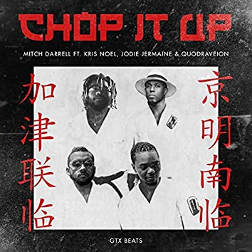 Chop It Up (feat. Kris Noel, Jodie Jermaine & Quodraveion)
