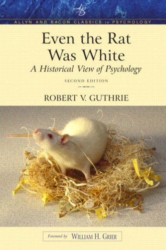 Even The Rat Was White A Historical View Of Psychology Allyn Bacon Classics Edition 2nd Edition