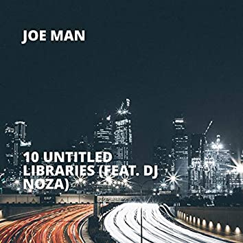 10 Untitled Libraries (feat. DJ Noza)