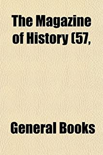 The Magazine of History (Volume 57, V. 15 - No. 60, V. 15); With Notes and Queries