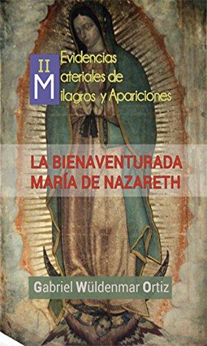 Milagros y Apariciones Actuales (La Bienaventurada María de Nazareth nº 2)