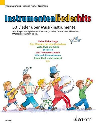 Instrumentenliederhits: 50 Lieder über Musikinstrumente zum Singen und Spielen. Gesang mit Klavier, Akkordeon, Keyboard oder Gitarre (Melodie-Instrument ad libitum). Liederheft.