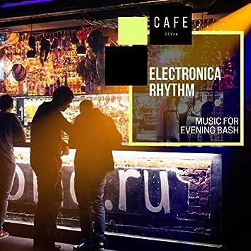 Electronica Rhythm - Music For Evening Bash