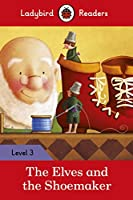 The Elves and the Shoemaker: Ladybird Readers Level 3 (Ladybird Readers, Level 3)