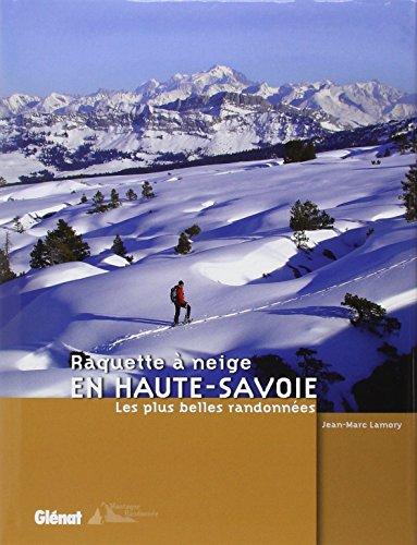 Raquette à neige en Haute-Savoie: Les plus belles randonnées