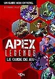 Apex Legends - Le guide de jeu