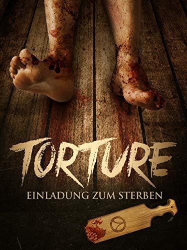 Torture – Einladung zum Sterben