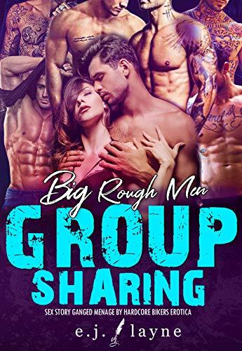 Big Rough Men Group Sharing Sex Story: Ganged Menage by Hardcore Bikers Erotica (Erotic Adult Stories Book 12)