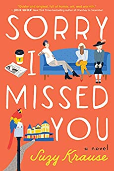Sorry I Missed You: A Novel by [Suzy Krause]