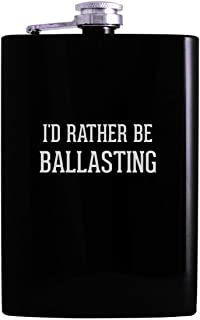 I'd Rather Be BALLASTING - 8oz Hip Alcohol Drinking Flask, Black