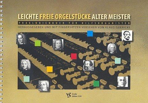 Leichte freie Orgelstücke Alter Meister