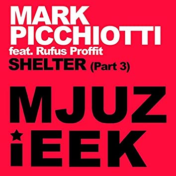 Shelter, Pt. 3
