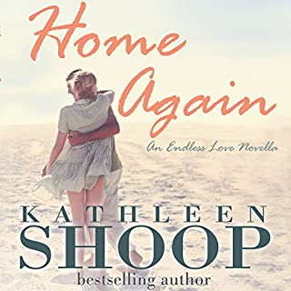 Home Again     Endless Love              By:                                                                                                                                 Kathleen Shoop                               Narrated by:                                                                                                                                 Lisa Baarns                      Length: 2 hrs and 36 mins     1 rating     Overall 4.0