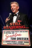 Still Standing...: My Journey from Streets and Saloons to the Stage, and Sinatra